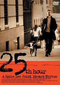 25th Hour (2002) Cornered by the DEA, convicted New York drug dealer Montgomery Brogan reevaluates his life in the 24 remaining hours before facing a seven-year jail term.  Edward Norton, Barry Pepper, Philip Seymour Hoffman...Drama