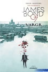 """Beginning """"VARGR"""", the first story in the ongoing James Bond comic series by best-selling writer Warren Ellis! James Bond returns to London after a mission of vengeance in Helsinki, to … James Bond, Best Comic Series, Star Trek Gifts, Rare Comic Books, Bond Issue, Star Wars, Free Comics, Movies To Watch Free, Comic Page"""