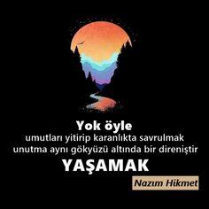 Resimli Nazım Hikmet Sözleri-1 Carpe Diem, Karma, Poems, Cool Designs, Writer, Wattpad, Motivation, Quotes, Movie Posters