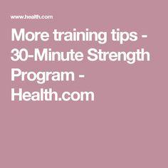 More training tips  - 30-Minute Strength Program - Health.com