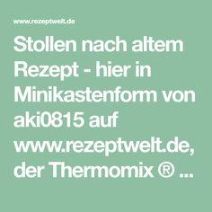 Stollen nach altem Rezept - hier in Minikastenform von aki0815 auf www.rezeptwelt.de, der Thermomix ® Community