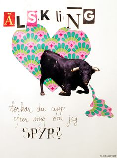 """Valentine's day collage card by Alicia Sivertsson, 2014. """"LOVER, will you wipe it up if I puke it out?"""""""