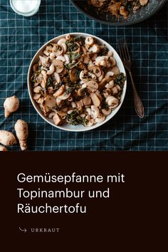 Eine feine vegane Gemüsepfanne mit Topinambur, Federkohl und Räuchertofu. Einfach vegan kochen mit winterlichem Gemüse. Wurzelgemüse, vegane Beilage, Topinambur Rezept vegetarisch, Rezept Pfanne, Gemüsepfannen vegetarisch, low carb, saisonal Februar, Januar, März, Dezember, November, Kochen regional und saisonal, nachhaltige Küche