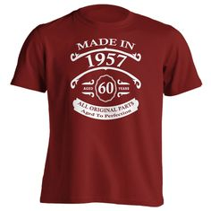 A great 60th birthday gift for someone born in 1957 to give at a birthday party. Whether you are buying this shirt as a gift for somebody special or wearing it yourself; whoever wears it is sure to en