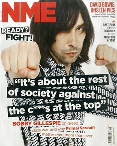 Bobby Gillespie on greed, class war and why Primal Scream matter even more than ever. Nme Magazine, Magazine Covers, Love And Rockets, Primal Scream, Movin On, Music Magazines, Daft Punk, Music Pictures, Indie Music