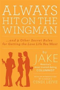 Always Hit On The Wingman by Jake