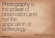 famous photography quotes | ... of technology.... photography, technology, power. Meetville Quotes
