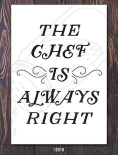 The Chef is Always Right Giclee Art Print Ships Free by Earmark