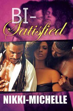 Bi-Satisfied (Urban Books) by Nikki-Michelle Nikki-Michelle http://www.amazon.com/dp/1622867092/ref=cm_sw_r_pi_dp_rVEEvb17Y5G65