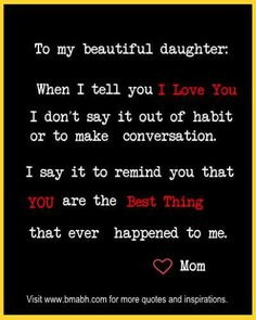 New Quotes Love Mom Daughter Mothers Ideas Inspirational Mother Daughter Quotes, Love My Daughter Quotes, Baby Love Quotes, Birthday Quotes For Daughter, Funny Mom Quotes, I Love You Quotes, Love Mom, Mother Quotes, Love Yourself Quotes
