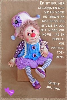 Lekker Dag, Afrikaanse Quotes, Good Night Messages, Goeie More, Good Morning Wishes, Teddy Bear, Toys, Cards, Humor
