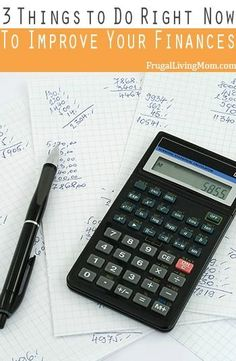 Three Things to Do Right Now to Improve Your Finances