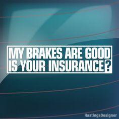 MY BRAKES ARE GOOD Funny Car/Window JDM VW VAG EURO Vinyl Decal Sticker