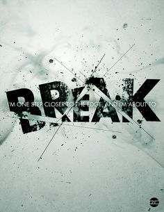"""""""Break"""" - #Typography treatment - Simple and strong. You could use this idea for a banner with a power keyword."""