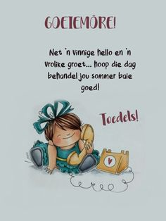 Good Morning Wishes, Morning Messages, Good Morning Quotes, Goeie More, Afrikaans Quotes, Sleep Tight, Good Night, Wisdom, Sayings