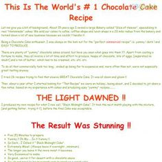 Recipe For The Worlds # 1 Chocolate Cake. See more! : http://get-now.natantoday.com/lp.php?target=chocolate