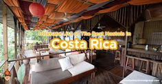 Guiding you with the ultimate list of BEST HOSTELS IN COSTA RICA - providing rates, locations and reviews that will definitely help you with your travel!