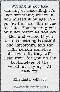 Beautiful Quote by Elizabeth Gilbert - Writers Write Writing Advice, Writing Help, Writing A Book, Writing Prompts, Start Writing, Writing Lessons, Fiction Writing, Writing Motivation, A Writer's Life