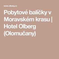 Pobytové balíčky v Moravském krasu   Hotel Olberg (Olomučany)