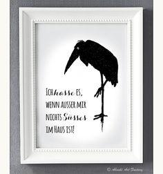 """Bild mit schwarzem Vogel und Spruch """"Ich hasse es, wenn außer mir nichts Süßes im Haus ist!"""", Wohnaccessoire / Poster with black bird and slogan, home accessory by AboukiArtFactory via DaWanda.com"""
