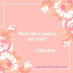 Happy Words of Wisdom Wednesday! This week's quote is from Libba Bray. I absolutely adore this quote. It rings so true with me. With every book I write I give it everything, and until I write 'The End' my words are always on my mind. For however many months it takes me to write, I give that manuscript EVERYTHING I've got. My words matter, my characters matter, and of course everything that happens to them from the first chapter to the last, matters. And I hope that comes across to my…