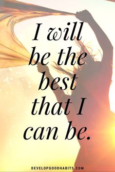 Confidence Affirmations - I will be the best that I can be.   Self Reliance affirmations
