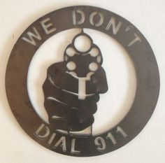 We Don't Dial 911 Metal Wall Art by MotorCityCNC on Etsy, $25.00