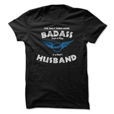 Are You The Husband Of A Bad Ass Pilot T-shirt $23.00 Hoodie $39.00