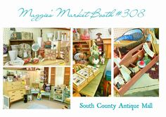Maggie's Market Booth #308 at the South County Antique Mall (Sept. 2016)