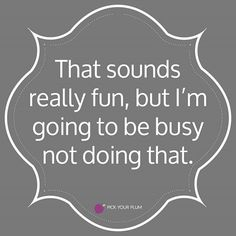 It sounds tempting, but.... #justsosoSObusy #thesepajamashaveadoptedmeasoneoftheirown #PYPbellylaughs #pickyourplum #cleanhumor #funnyquotes Follow @PickYourPlum on IG for more laughs! Fun times over on www.pickyourplum.com True deals, fast shipping and unique products.