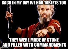 Moses had a tablet  #Christianmemes #ChristianMemes #Christianmeme #Moses