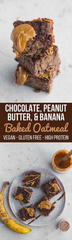 Chocolate, Peanut Butter & Banana Baked Oatmeal - High Protein Vegan Breakfast Recipe