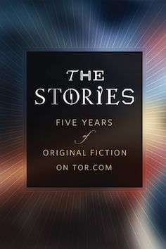Download an anthology The Stories: Five Years of Original Fiction on Tor.com for free! Some great science fiction to be had. Happy birthday Tor.com!