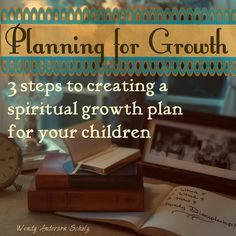 """""""With no plan, we are planning for no growth."""" This is a great, practical guide to use in planning for the spiritual growth of your family this year by Wendy Anderson Schulz of """"The Celebrated Family."""" (missionalmotherhood.com)"""