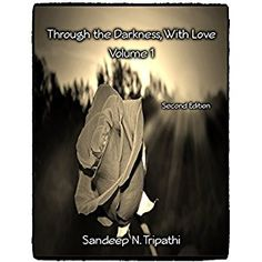 #Book Review of #ThroughtheDarknessWithLove from #ReadersFavorite - https://readersfavorite.com/book-review/through-the-darkness-with-love  Reviewed by Elise Towner for Readers' Favorite  Through The Darkness, With Love - Volume 1 by Sandeep N Tripathi is a beautifully written composition of love poems about one man's experience that spans courtships over his lifetime. In a heartfelt and intriguing work, with each poem Sandeep draws the reader into his dark journey...