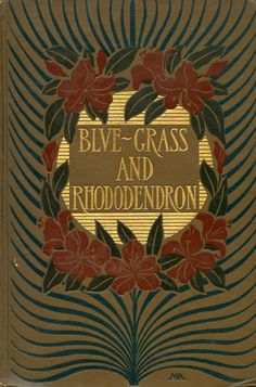 Blue-Grass and Rhododendron: out-doors in old Kentucky, John Fox, Jr. (1901)