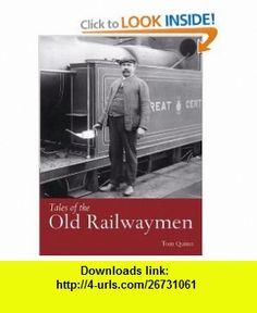 Tales of the Old Railwaymen (9780715316870) Tom Quinn , ISBN-10: 0715316877  , ISBN-13: 978-0715316870 ,  , tutorials , pdf , ebook , torrent , downloads , rapidshare , filesonic , hotfile , megaupload , fileserve