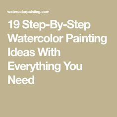 19 Step-By-Step Watercolor Painting Ideas With Everything You Need