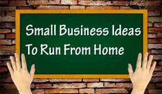 Small Business Ideas To Run From Home