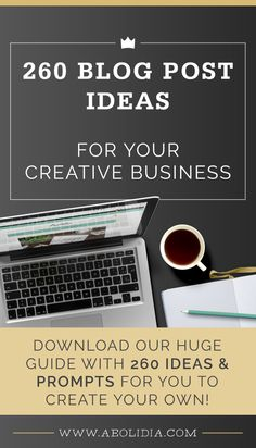 260 blog post ideas for creative product-based businesses.