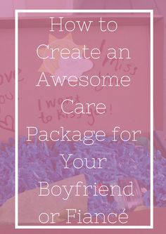 Got a long distance or military boyfriend or fiance?! You should send them a little something via care package! Click here for inspiration, or pin for later!