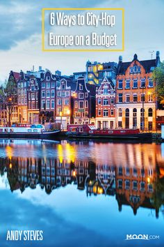 Andy Steves Europe: 6 Ways to Save Money City-Hopping
