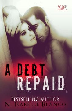 Toot's Book Reviews: Spotlight, Excerpt, Free Book & Giveaway: A Debt Repaid (Retaliations #1) by N. Isabelle Blanco