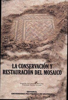 La conservación y restauración del mosaico - Begoña Carrascosa Moliner, Trinidad Pasíes Oviedo - Google Libros