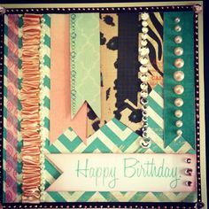 Birthday card using Heidi Swapp papers ....designed by Leanne Roebuck