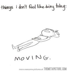 This is exactly how I'll feel when moving day approaches in 3 weeks!