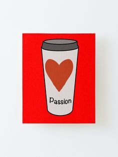 Love Coffee With A Passion Design. This White Travel Coffee Cup Design with a red heart and the word passion is perfect for the coffee lover who truly loves their coffee. / This is the perfect gift for yourself and the coffee lovers in your life. • Millions of unique designs by independent artists. Find your thing.