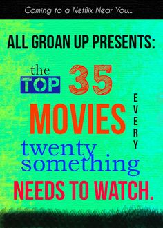 Top 35 Movies Every Twentysomething Needs to Watch |