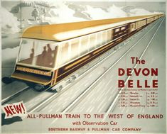 Devon Belle was an All-Pullman service to the West Country that ran between 1947 and Its most notable feature was the distinctive observation car depicted here. This 1947 poster was by Marc (possibly Mark) Severin. Pullman Train, Pullman Car, British Railways, Southern Railways, Train Posters, Railway Posters, Posters Uk, Devon, Locomotive