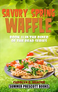 Savory Spring Waffle (The Diner of the Dead Series Book 1...